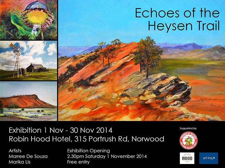 Art Exhibition: Echoes of the Heysen Trail. 1 Nov - 30 Nov 2014. Robin Hood Hotel, Norwood